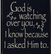 God is watching over youThe Lord, Prayer, Friends, Inspiration, Quotes, Faith, God Is, Families, Watches