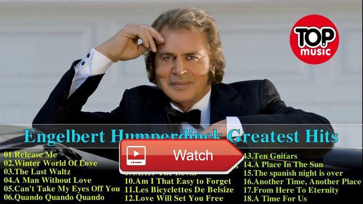 Engelbert Humperdinck Greatest Hits Engelbert Humperdinck Playlist 17  Engelbert Humperdinck Greatest Hits Engelbert Humperdinck Playlist 17