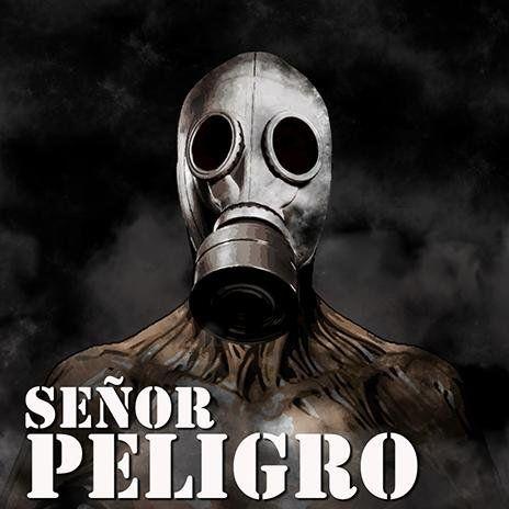 SEÑOR PELIGRO