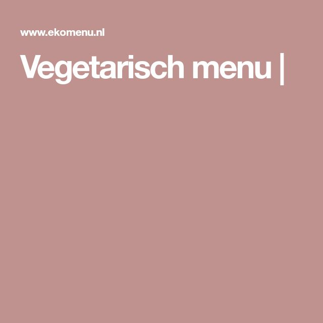 Vegetarisch menu |