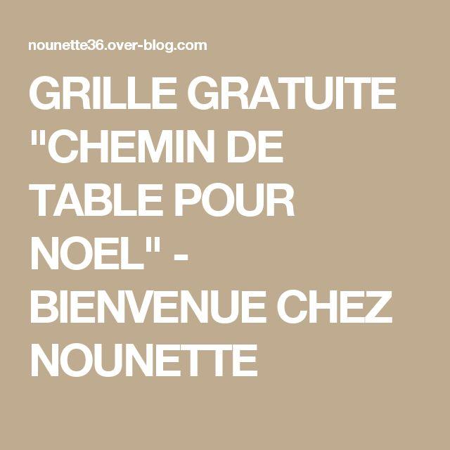 """GRILLE GRATUITE """"CHEMIN DE TABLE POUR NOEL"""" - BIENVENUE CHEZ NOUNETTE"""
