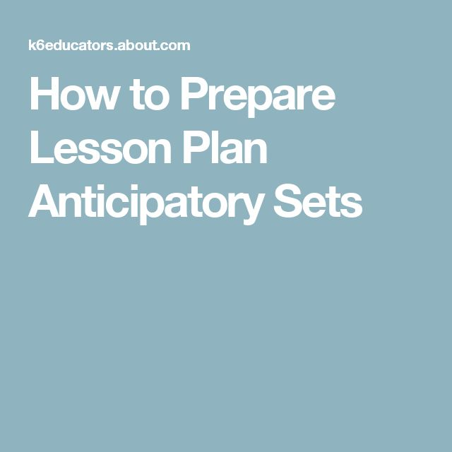 How to Prepare Lesson Plan Anticipatory Sets