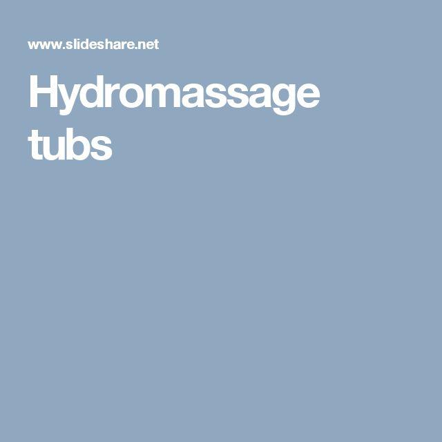 Hydromassage tubs
