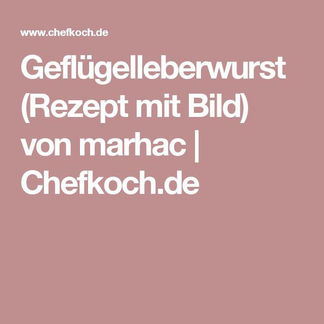 Geflügelleberwurst (Rezept mit Bild) von marhac | Chefkoch.de