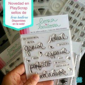 Novedad – Sellos en español de Lora Bailora #lorabailora #playscrap #scrapbooking