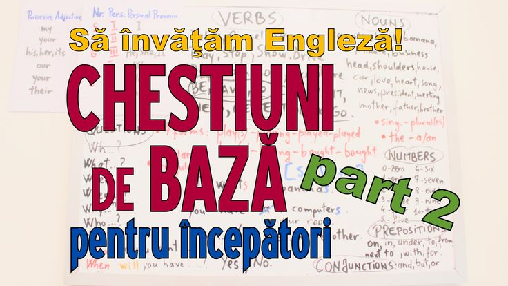 Sa invatam engleza - CHESTIUNI DE BAZA (part 2) - Let's Learn English