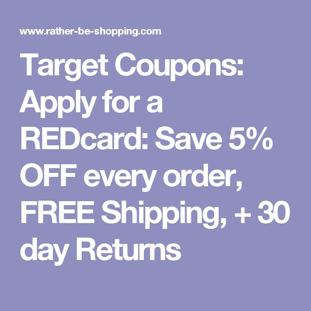 Target Coupons: Apply for a REDcard: Save 5% OFF every order, FREE Shipping, + 30 day Returns