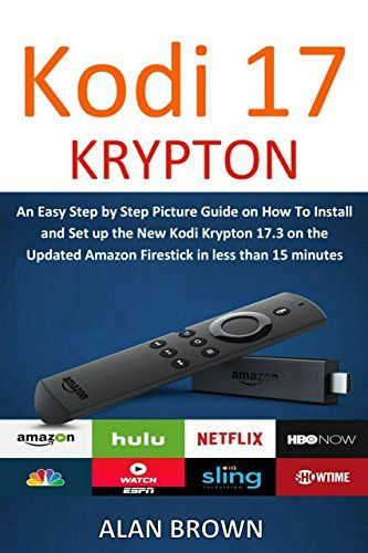 awesome Installing the Latest Kodi 17 on Amazon Fire TV stick: An Easy Step by Step Picture Guide  How To Install Kodi Krypton 17.3 on the Updated Amazon Firestick in less than 15 minutes