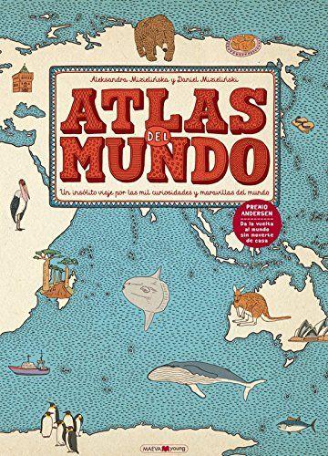 Atlas del mundo: Un insólito viaje por las mil curiosidades y maravillas del mundo (Maeva Young) de Aleksandra Mizieli?ska http://www.amazon.es/dp/8416363463/ref=cm_sw_r_pi_dp_pt3ywb09NNTGR