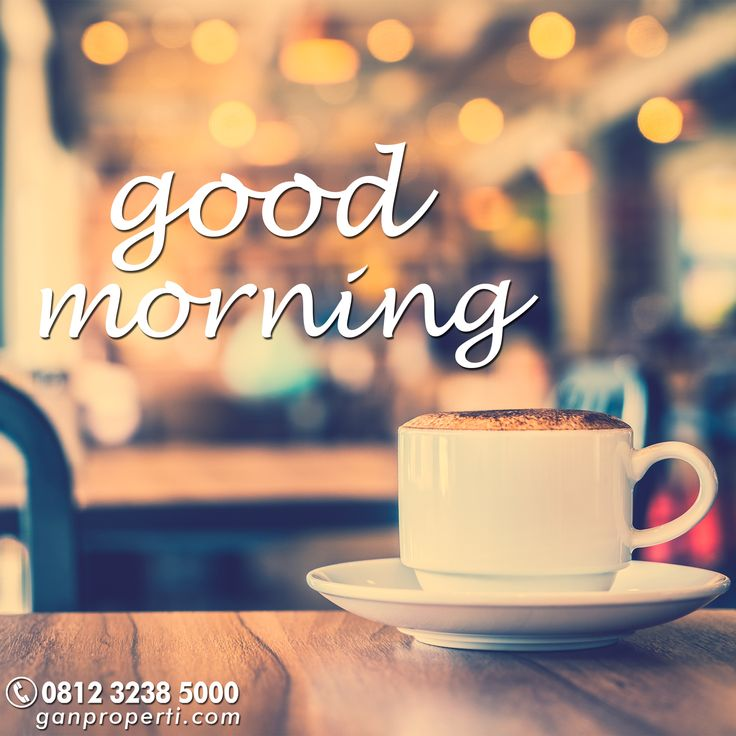 Good Morning... - ganproperti.com -   #goodmorning #goodmorningpost #coffee #morningcoffee #relaxing