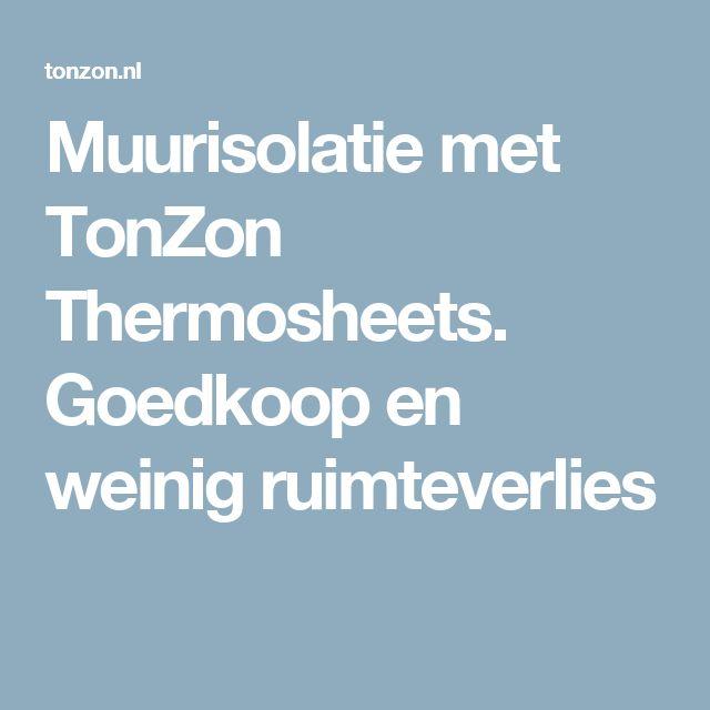 Muurisolatie met TonZon Thermosheets. Goedkoop en weinig ruimteverlies
