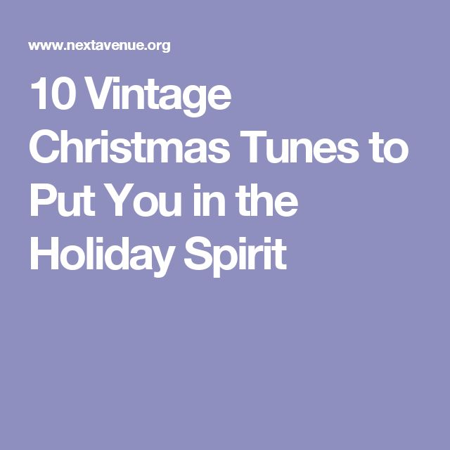 10 Vintage Christmas Tunes to Put You in the Holiday Spirit