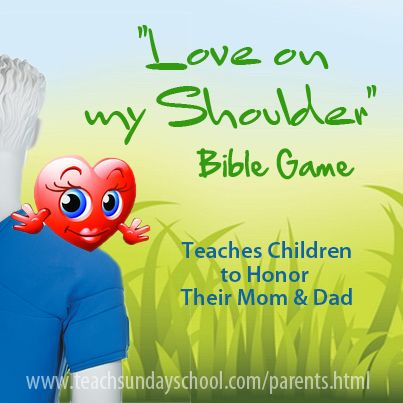 Love on my Shoulder Bible Game.  Teaches kids to honor their Mom & Dad.  Good to use in Sunday School around Mother's Day, Father's Day, Thanksgiving, or with a 10 Commandments lesson.