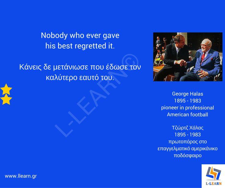 Τζώρτζ Χάλας.   #English #Αγγλικά #quotes #ρήσεις #γνωμικά #αποφθέγματα #George #Halas