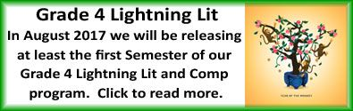 In case this got missed in the grand scheme of the timeline, last week we announced a release date for Lightning Literature Grade 4! Click the photo above to read all about it.