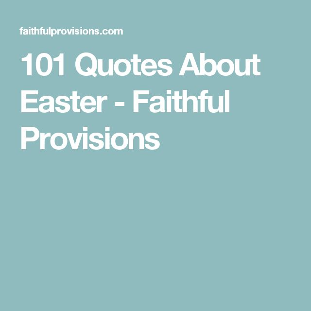 101 Quotes About Easter - Faithful Provisions