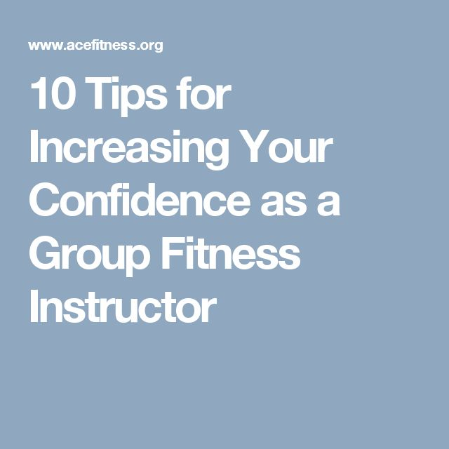 10 Tips for Increasing Your Confidence as a Group Fitness Instructor