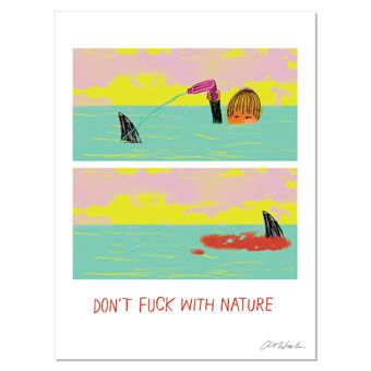 don't fuck with nature print by ashkhan available at reform school