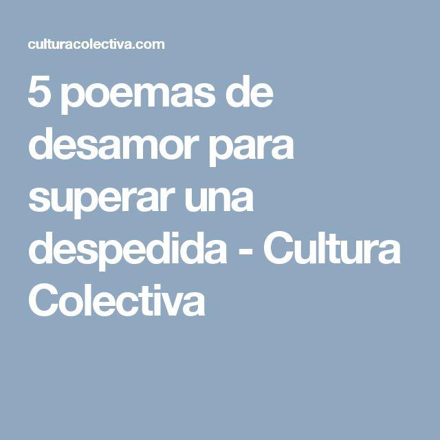 5 poemas de desamor para superar una despedida - Cultura Colectiva