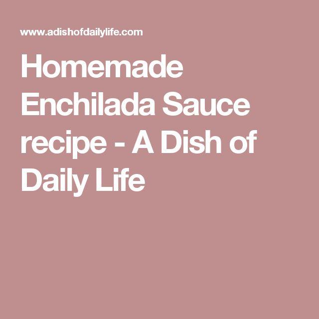 Homemade Enchilada Sauce recipe - A Dish of Daily Life