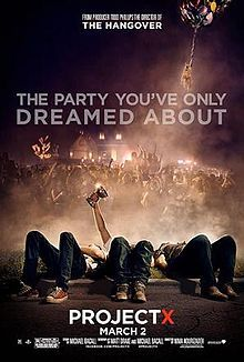 Project X (2012 film) - Only got 10 minutes into it and turned it off. Don't waste your time....