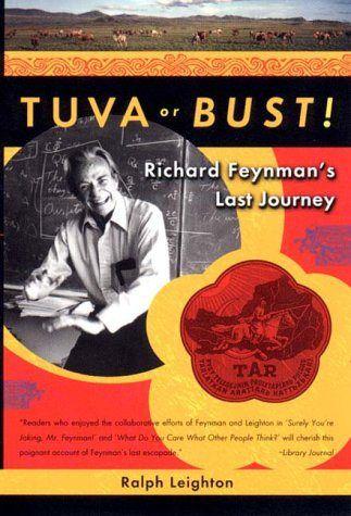 Tuva or Bust! Richard Feyman's Last Journey