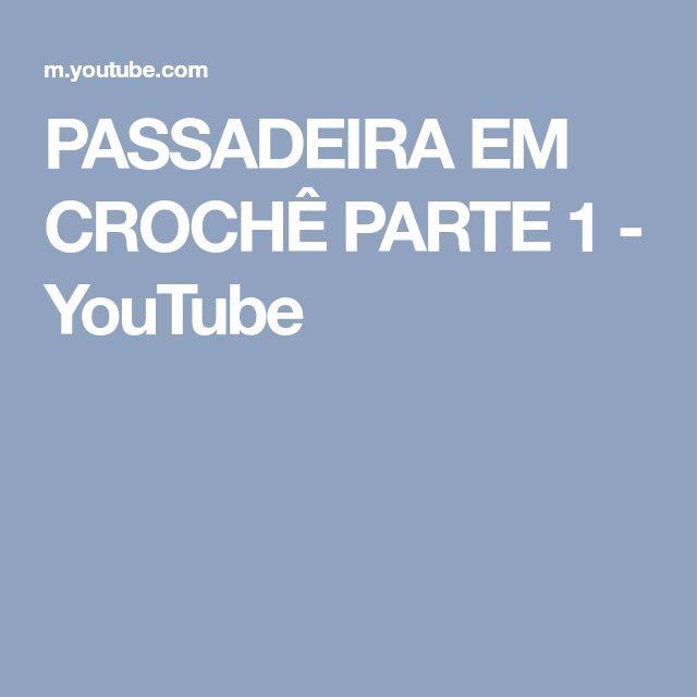 PASSADEIRA EM CROCHÊ PARTE 1 - YouTube