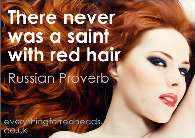 celebrating the positive sides of being a Redhead - so we've created a few with our favourite redhead quotes in pictures