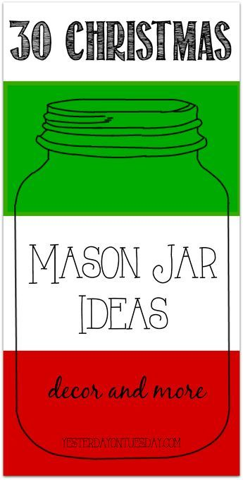 Thirty Mason Jar Ideas for Christmas including decor, gifts, crafts and more. mason jars | Christmas | gifts | decor