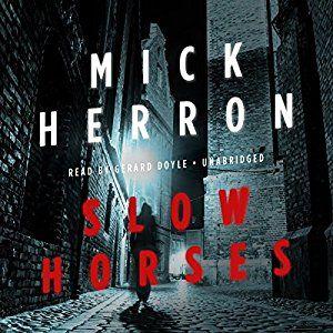 Amazon.com: Slow Horses: Slough House, Book 1 (Audible Audio Edition): Mick Herron, Gerard Doyle, Inc. Blackstone Audio: Books