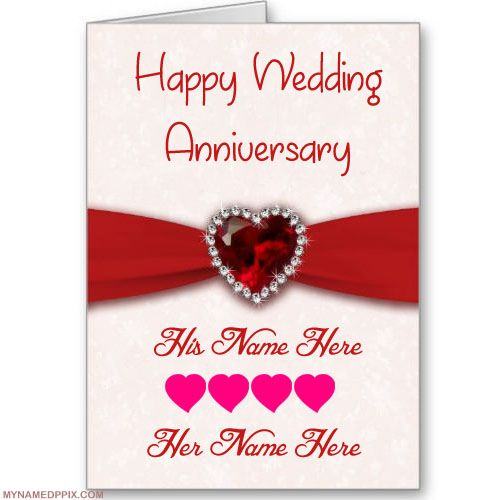 Write His And Her Name On Anniversary Wish Card Happy Wedding Anniversary Cards Wedding Anniversary Wishes Happy Wedding Anniversary Wishes