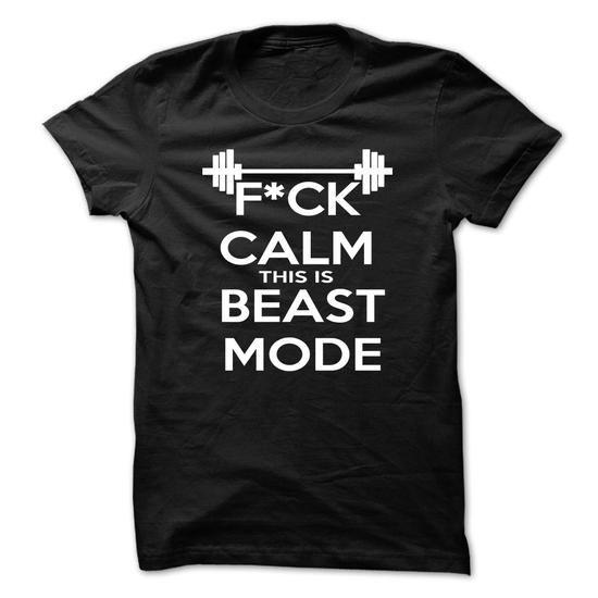 F Calm this is Beast Mode - #t shirt designs #cool tee shirts. BUY NOW => https://www.sunfrog.com/Fitness/F-Calm-this-is-Beast-Mode.html?id=60505