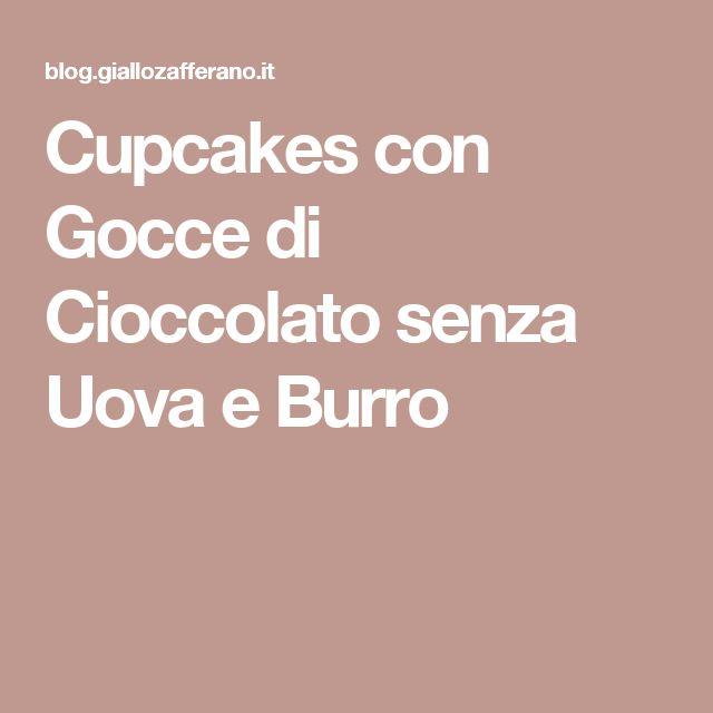 Cupcakes con Gocce di Cioccolato senza Uova e Burro