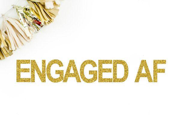 Engaged AF Banner  Engaged AF  Funny Engagement Banner