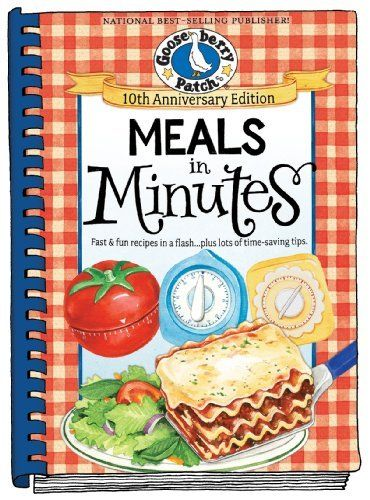 Meals in Minutes: Fast & Fun Recipes in a Flash...Plus Lots of Time-Saving Tips (Everyday Cookbook Collection) by Gooseberry Patch. $11.99. Series - Everyday Cookbook Collection. Author: Gooseberry Patch. Publication: March 6, 2012. Publisher: Gooseberry Patch; 10th Edition edition (March 6, 2012). Save 29% Off!