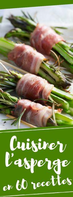 Découvrez comment cuisiner l'asperge en 60 recettes