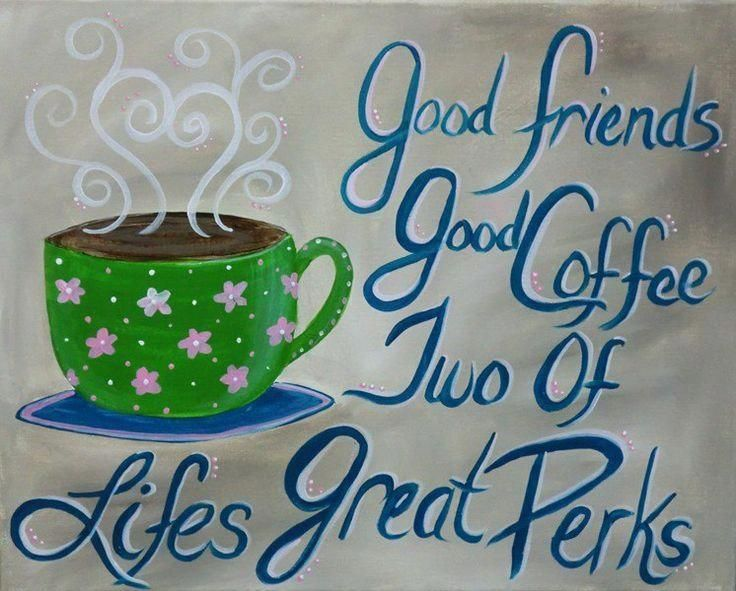 good friends and good morning coffee morning friendship quotes