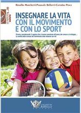 Insegnare la vita con il movimento e con lo sport - Calzetti & Mariucci…