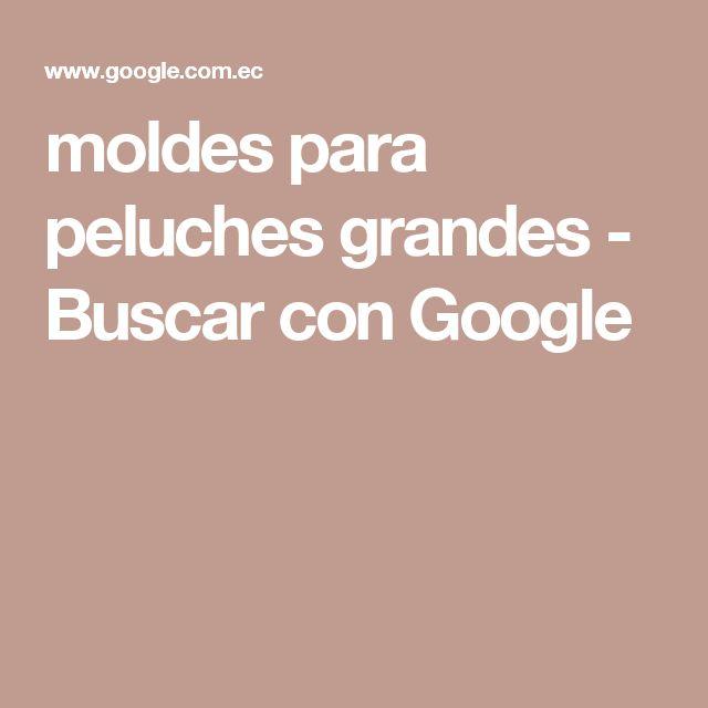 moldes para peluches grandes - Buscar con Google
