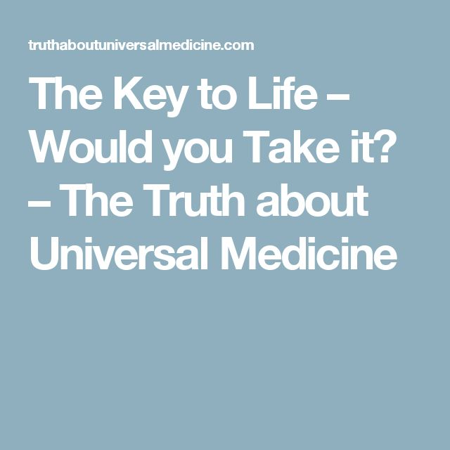 The Key to Life – Would you Take it? – The Truth about Universal Medicine