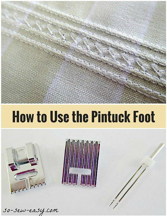 How to Use the Pintuck Foot http://so-sew-easy.com/how-to-use-the-pintuck-foot/?utm_campaign=coschedule&utm_source=pinterest&utm_medium=So%20Sew%20Easy&utm_content=How%20to%20Use%20the%20Pintuck%20Foot