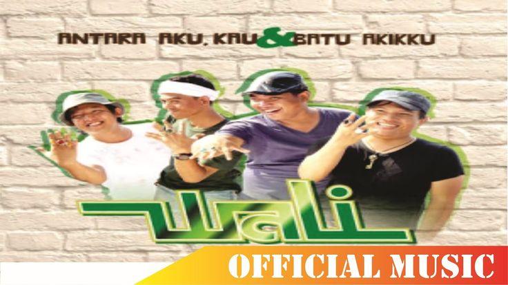 Wali - Antara  Aku,Kau Dan Batu Akikku | Official Music Lyric HD