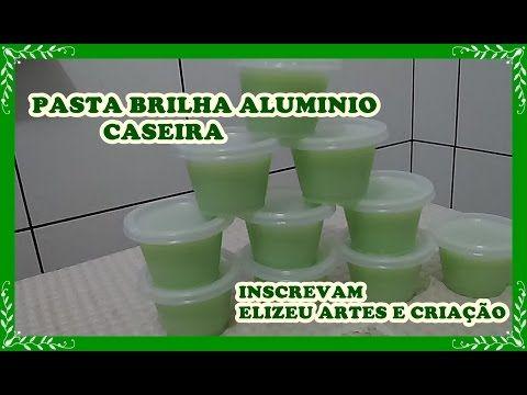 COMO FAZER PASTA BRILHA ALUMINIO CASEIRA - YouTube