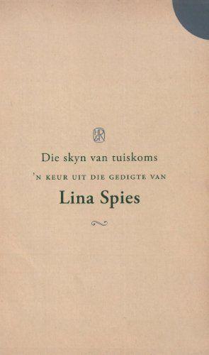 Die Skyn van tuiskoms: 'n Keur uit die gedigte van Lina S...