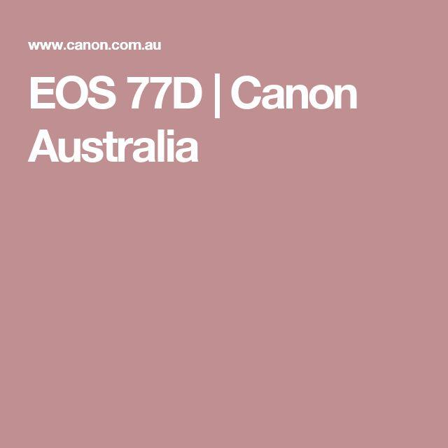 EOS 77D   Canon Australia  https://www.camerasdirect.com.au/digital-cameras/digital-slr-cameras/canon-dslr-cameras