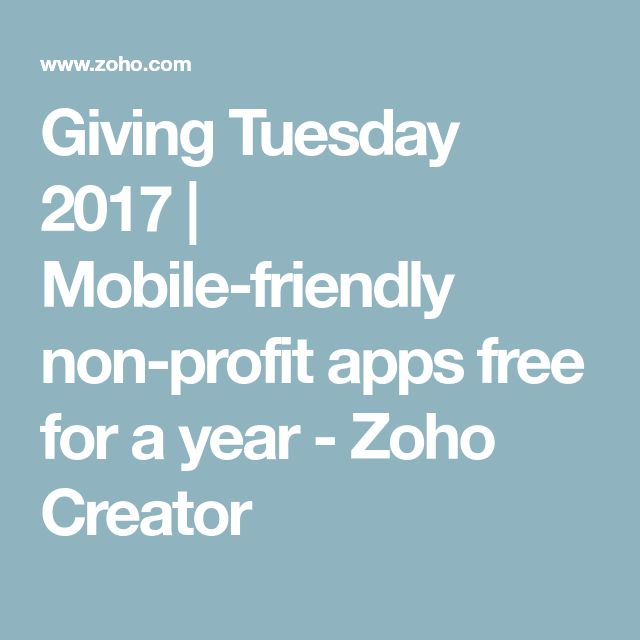 Giving Tuesday 2017 | Mobile-friendly non-profit apps free for a year - Zoho Creator