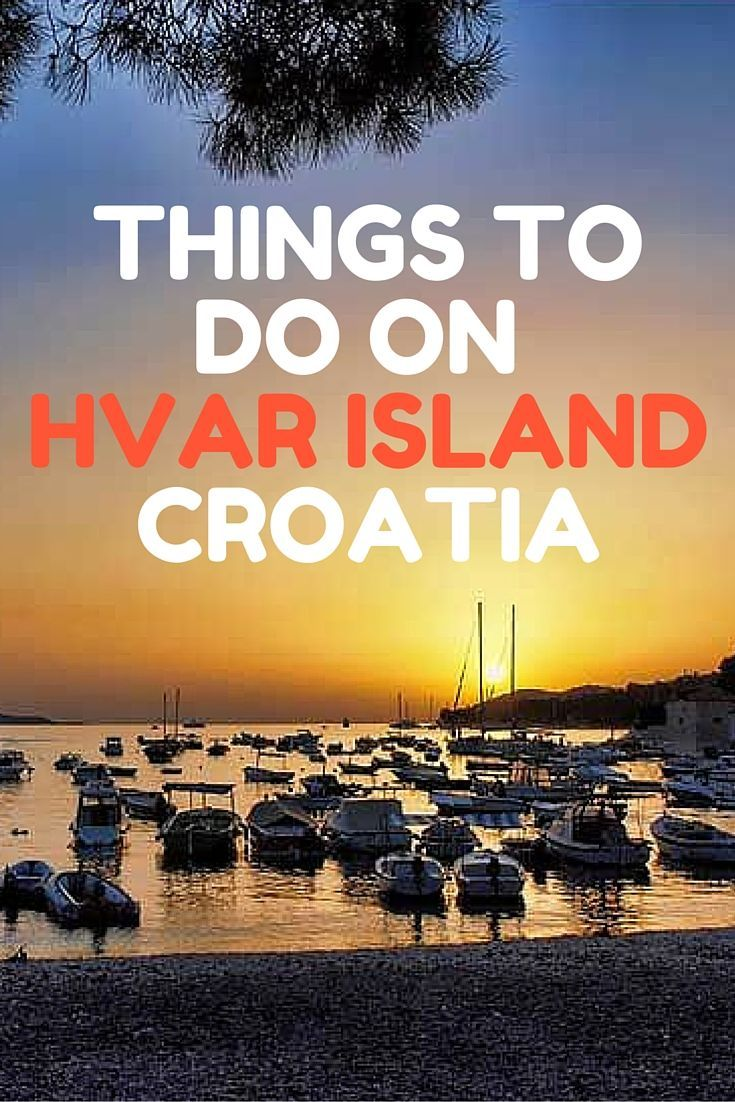 Our Croatia Travel Blog has everything you need to know: Things to do in Croatia | What to see in Croatia | Croatia Travel Tours | Travel Tips | Croatia Travel Ideas | Croatian Recipes, and it's all FREE. Click here for Hvar Island.