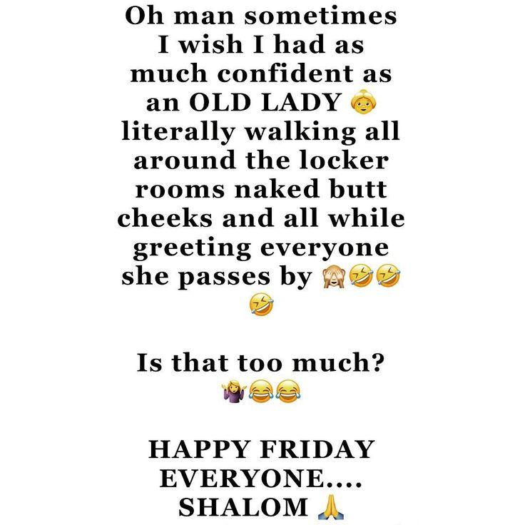 Oh hombre a veces desearía tener tanta confianza como una SEÑORA VIEJITA  caminando literalmente por los vestuarios con las nalgas desnudas y todo lo demás mientras saluda a todos los que pasa  Es eso demasiado?  #felizviernes #shalom #confidence #toomuch #goals #iwonder #shesconfident #happy #blessed #motivation #friday #funnymoments #gym #lockers #instalike #instagram #instafun #instagood #insta