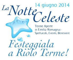 La Notte Celeste, divertente evento alle Terme di Riolo ti aspetta sabato 14 giugno, dalle 20 alle 24!