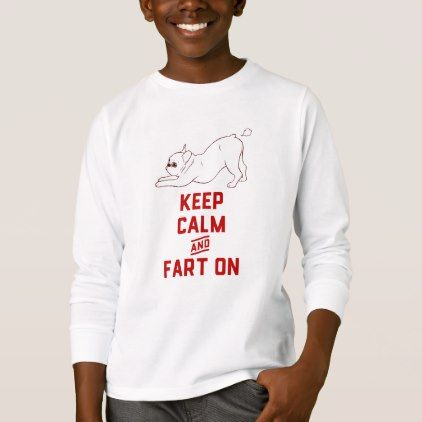#Keep Calm and Fart On with the cute French Bulldog T-Shirt - #Petgifts #Pet #Gifts #giftideas #giftidea #petlovers